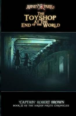 The Toyshop at the End of the World by Robert Brown