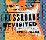 Crossroads Revisited: Selections From The Crossroads Guitar Festivals (3CD) by Eric Clapton