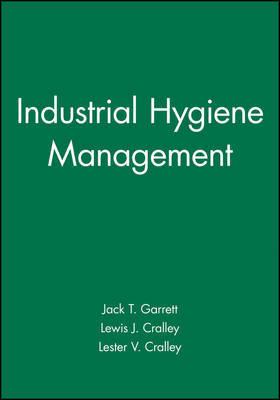 Industrial Hygiene Management by Jack T. Garrett image