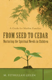 From Seed to Cedar by M.Fethullah Gulen