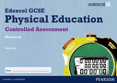 Edexcel GCSE PE Controlled Assessment Student Workbook by Tony Scott image