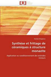Synthese Et Frittage de Ceramiques a Structure Monazite by Damien Bregiroux