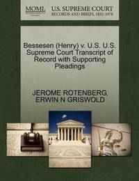 Bessesen (Henry) V. U.S. U.S. Supreme Court Transcript of Record with Supporting Pleadings by Jerome Rotenberg