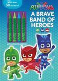 Pj Masks a Brave Band of Heroes by Parragon Books Ltd