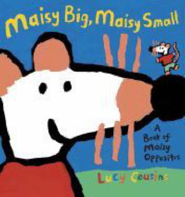Maisy Big, Maisy Small by Lucy Cousins image