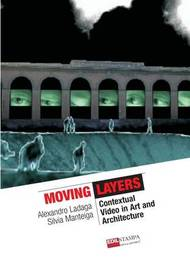 Moving Layers Contextual Video in Art and Architecture (B&W) by Alexandro Ladaga