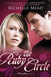 The Ruby Circle (Bloodlines #6) by Richelle Mead