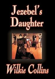 Jezebel's Daughter by Wilkie Collins image
