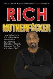 Rich Motherfucker by Ray Bolden