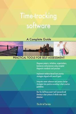 Time-Tracking Software a Complete Guide by Gerardus Blokdyk
