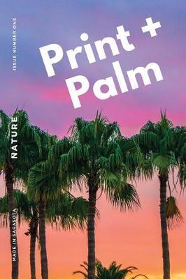 Print + Palm, Volume 1 by Bookstore1sarasota