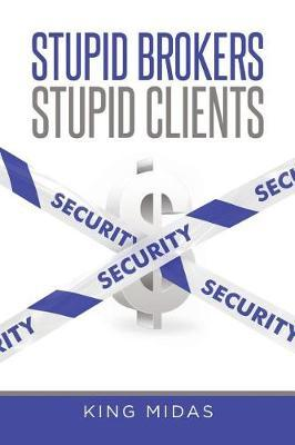 Stupid Brokers - Stupid Clients by King Midas