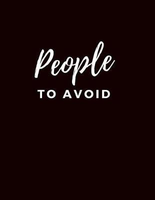 People To Avoid by Gia Lundby Rn