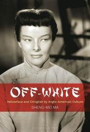 Off-White by Sheng-Mei Ma
