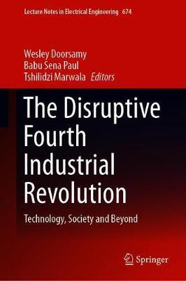 The Disruptive Fourth Industrial Revolution