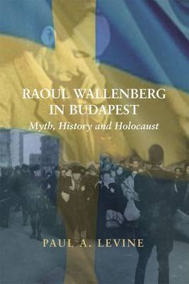Raoul Wallenberg in Budapest by Paul A. Levine image