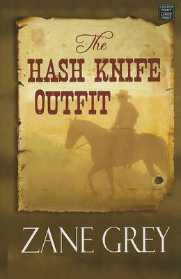 The Hash Knife Outfit by Zane Grey image