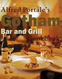 Alfred Portale's Gotham Bar and Grill Cookbook by Alfred Portale image