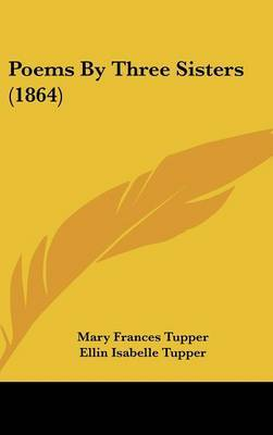 Poems By Three Sisters (1864) by Ellin Isabelle Tupper image
