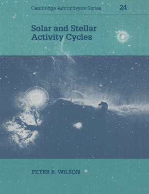 Cambridge Astrophysics: Series Number 24 by Peter R Wilson