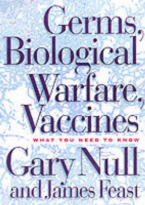 Germs, Biological Warfare, Vaccinations by Gary Null