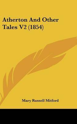 Atherton and Other Tales V2 (1854) by Mary Russell Mitford