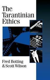 The Tarantinian Ethics by Fred Botting