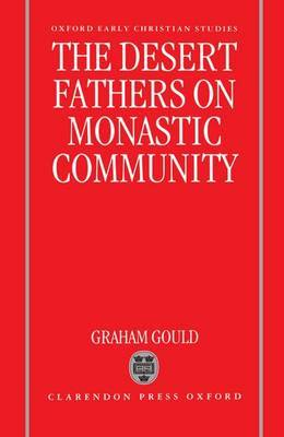 The Desert Fathers on Monastic Community by Graham Gould image