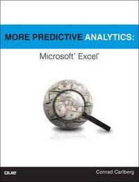More Predictive Analytics by Conrad George Carlberg