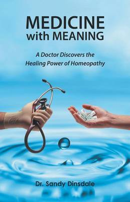 Medicine with Meaning   Dr Sandy Dinsdale Book   Buy Now