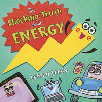 The Shocking Truth about Energy by Loreen Leedy image