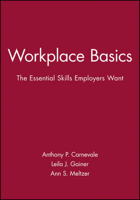Workplace Basics Training Manual by Anthony P. Carnevale