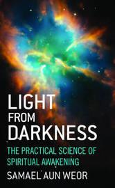 Light from Darkness by Samael Aun Weor
