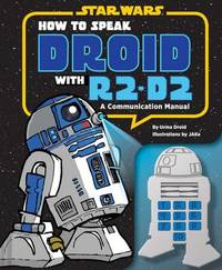 How to Speak Droid with R2-D2 by Urma Droid