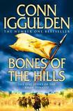 Bones of the Hills (Conqueror #3) by Conn Iggulden