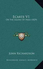 Ecarte V1: Or the Salons of Paris (1829) by (John) Richardson