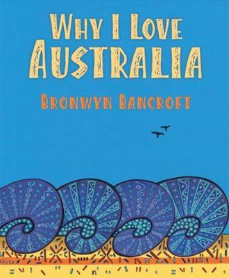 Why I Love Australia by Bronwyn Bancroft