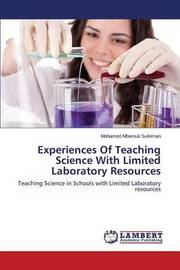Experiences of Teaching Science with Limited Laboratory Resources by Suleiman Mohamed Mbarouk