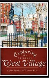 Exploring the Original West Village by Alfred Pommer