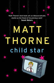 Child Star by Matt Thorne image