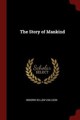 The Story of Mankind by Hendrik Willem van Loon image