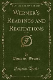 Werner's Readings and Recitations, Vol. 15 (Classic Reprint) by Edgar S. Werner