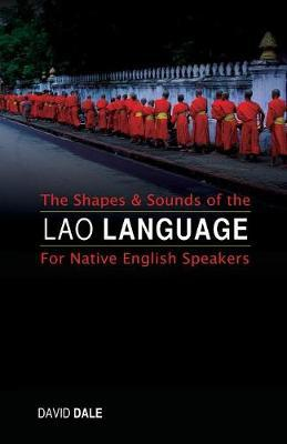 The Shapes and Sounds of the Lao Language | David Dale Book