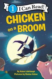 Chicken on a Broom by Adam Lehrhaupt