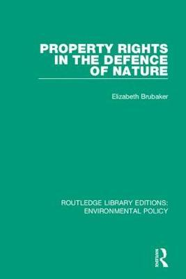 Property Rights in the Defence of Nature by Elizabeth Brubaker