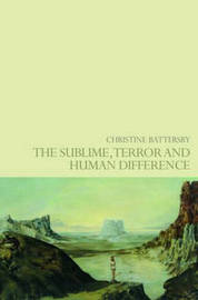 The Sublime, Terror and Human Difference by Christine Battersby