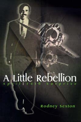 A Little Rebellion: April 15th Surprise by Rodney D. Sexton image
