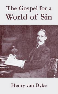 The Gospel for a World of Sin by Henry Van Dyke image
