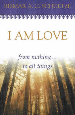 I am Love by Reimar A. C. Schultze