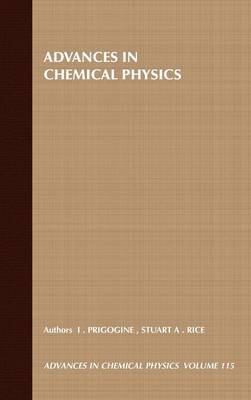 Advances in Chemical Physics: v. 115 by Ilya Prigogine